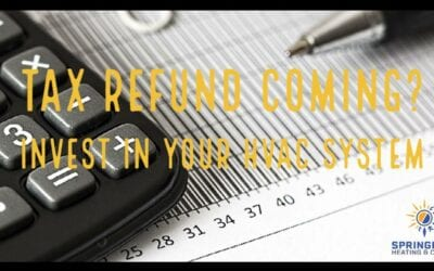 Tax Time! Invest your return into an HVAC upgrade